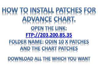 How to Install Patches For Advance Chart.