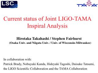 Current status of Joint LIGO-TAMA Inspiral Analysis