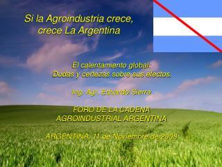 Si la Agroindustria crece, crece La Argentina