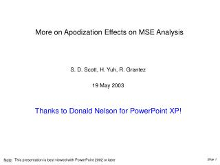 More on Apodization Effects on MSE Analysis