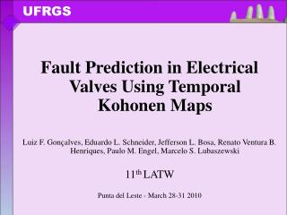 Fault Prediction in Electrical Valves Using Temporal Kohonen Maps