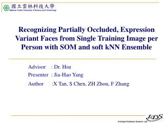 Advisor    : Dr. Hsu Presenter  : Jia-Hao Yang Author      : X Tan, S Chen, ZH Zhou, F Zhang