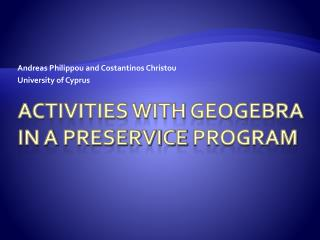 Activities with  Geogebra  in a  preservice  program