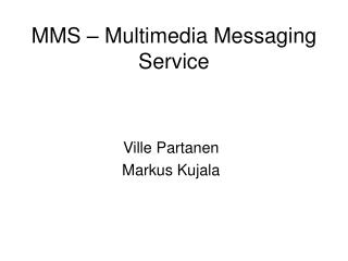 MMS   Multimedia Messaging Service