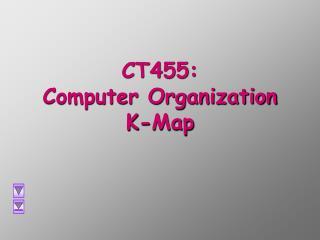 CT455:  Computer Organization K-Map