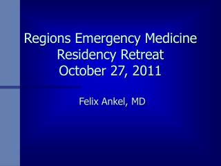 Regions Emergency Medicine Residency Retreat  October 27, 2011