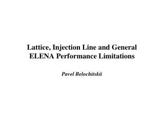 Lattice, Injection Line and General ELENA Performance Limitations