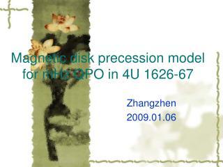 Magnetic disk precession model for mHz QPO in 4U 1626-67