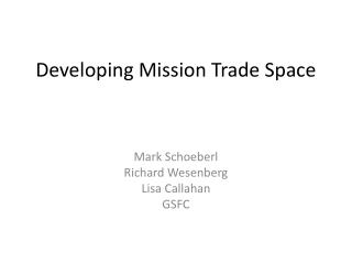 Developing Mission Trade Space