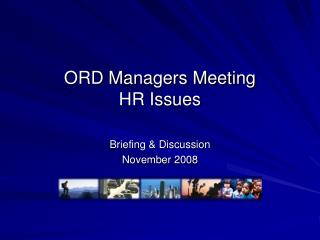 ORD Managers Meeting HR Issues