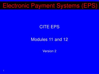 Electronic Payment Systems (EPS)