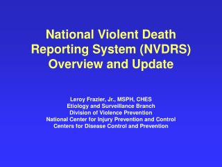 National Violent Death Reporting System (NVDRS) Overview and Update