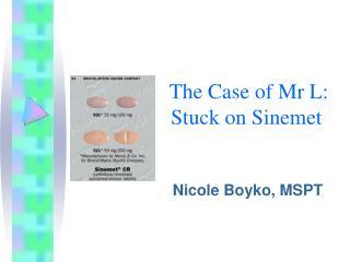 The Case of Mr L: Stuck on Sinemet