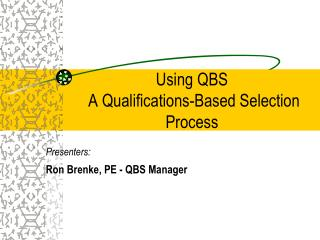 Using QBS  A Qualifications-Based Selection Process