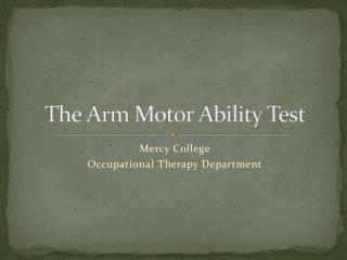 The Arm Motor Ability Test