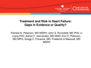 Treatment and Risk in Heart Failure:  Gaps in Evidence or Quality?