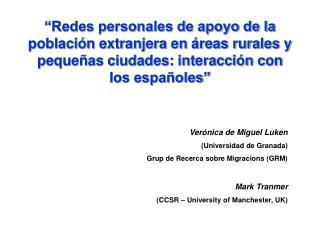 Verónica de Miguel Luken  (Universidad de Granada) Grup de Recerca sobre Migracions (GRM)