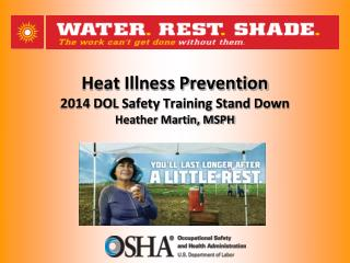 Heat Illness Prevention 2014  DOL Safety Training Stand Down Heather Martin, MSPH