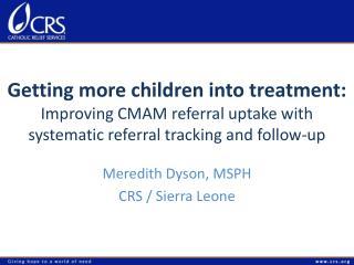 Meredith Dyson, MSPH CRS / Sierra Leone