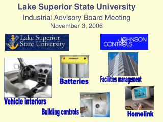 Lake Superior State University Industrial Advisory Board Meeting November 3, 2006