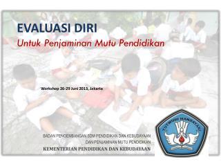 EVALUASI DIRI  Untuk Penjaminan Mutu Pendidikan
