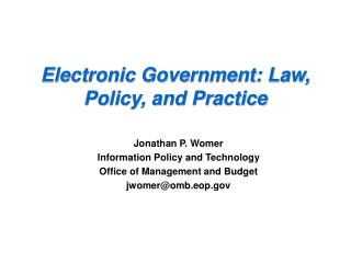 Electronic Government: Law, Policy, and Practice