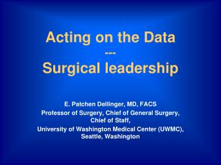 Acting on the Data --- Surgical leadership