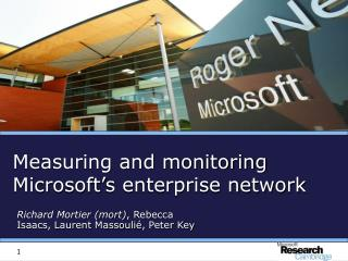 Measuring and monitoring Microsoft's enterprise network