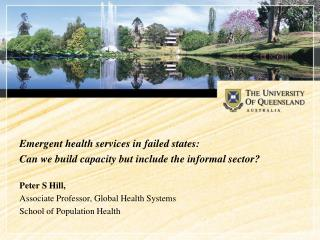 Emergent health services in failed states:  Can we build capacity but include the informal sector?