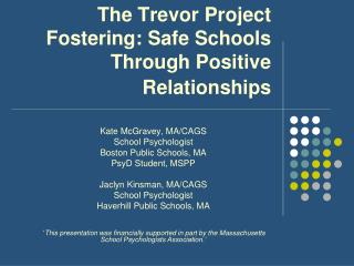 The Trevor Project Fostering: Safe Schools Through Positive Relationships