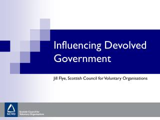 Influencing Devolved Government