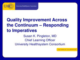 Quality Improvement Across the Continuum – Responding to Imperatives