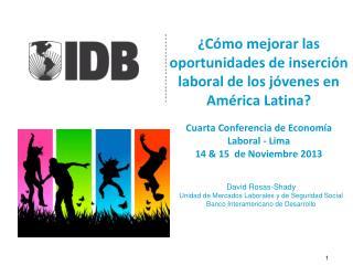 David Rosas-Shady Unidad de Mercados Laborales y de Seguridad Social