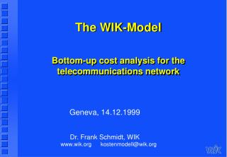 The WIK-Model   Bottom-up cost analysis for the telecommunications network