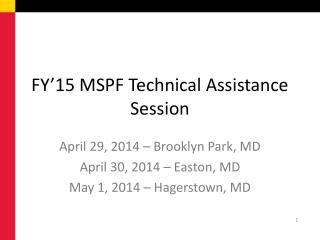 FY'15 MSPF Technical Assistance Session