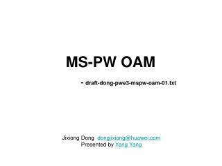 MS-PW OAM    -  draft-dong-pwe3-mspw-oam-01.txt