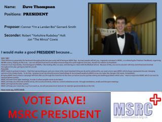 VOTE DAVE! MSRC PRESIDENT