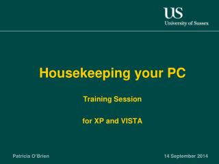 Housekeeping your PC Training Session for XP and VISTA