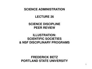 SCIENCE ADMINISTRATION LECTURE 26 SCIENCE DISCIPLINE  PEER REVIEW ILLUSTRATION: