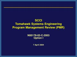 SCCI Tomahawk Systems Engineering Program Management Review (PMR)