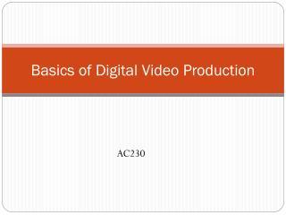 Basics of Digital Video Production