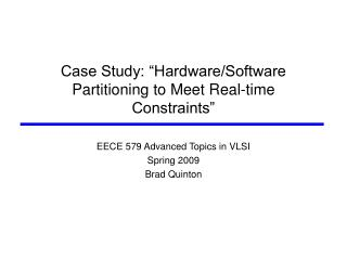 "Case Study: ""Hardware/Software Partitioning to Meet Real-time Constraints"""