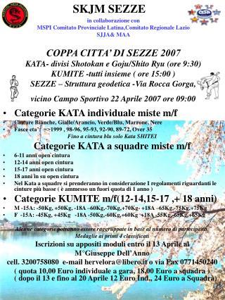 Categorie KATA individuale miste m/f Cinture Bianche, Gialle/Arancio, Verde/Blu, Marrone, Nere