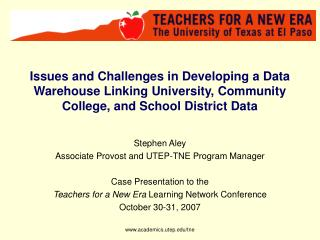 Stephen Aley Associate Provost and UTEP-TNE Program Manager Case Presentation to the