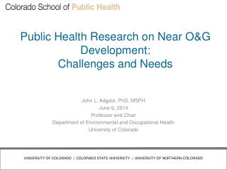 Public Health Research on Near O&G Development:     Challenges and Needs
