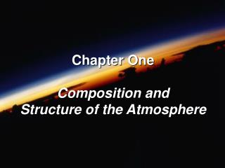 Chapter One  Composition and Structure of the Atmosphere