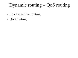 Dynamic routing – QoS routing