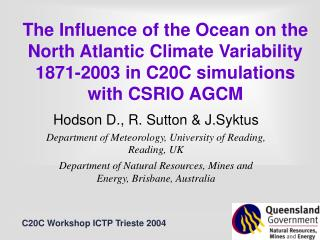 Hodson D., R. Sutton & J.Syktus Department of Meteorology, University of Reading, Reading, UK