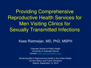 Kees Rietmeijer, MD, PhD, MSPH Colorado School of Public Health University of Colorado Denver