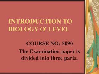 INTRODUCTION TO  BIOLOGY O' LEVEL